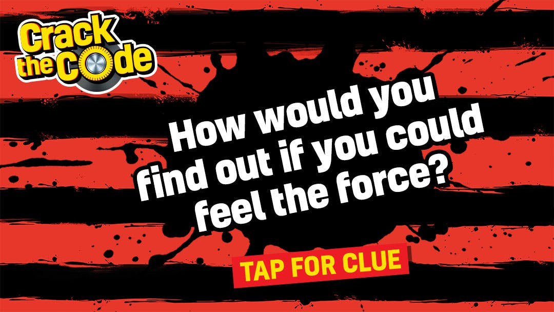 How would you find out if you could feel the force?