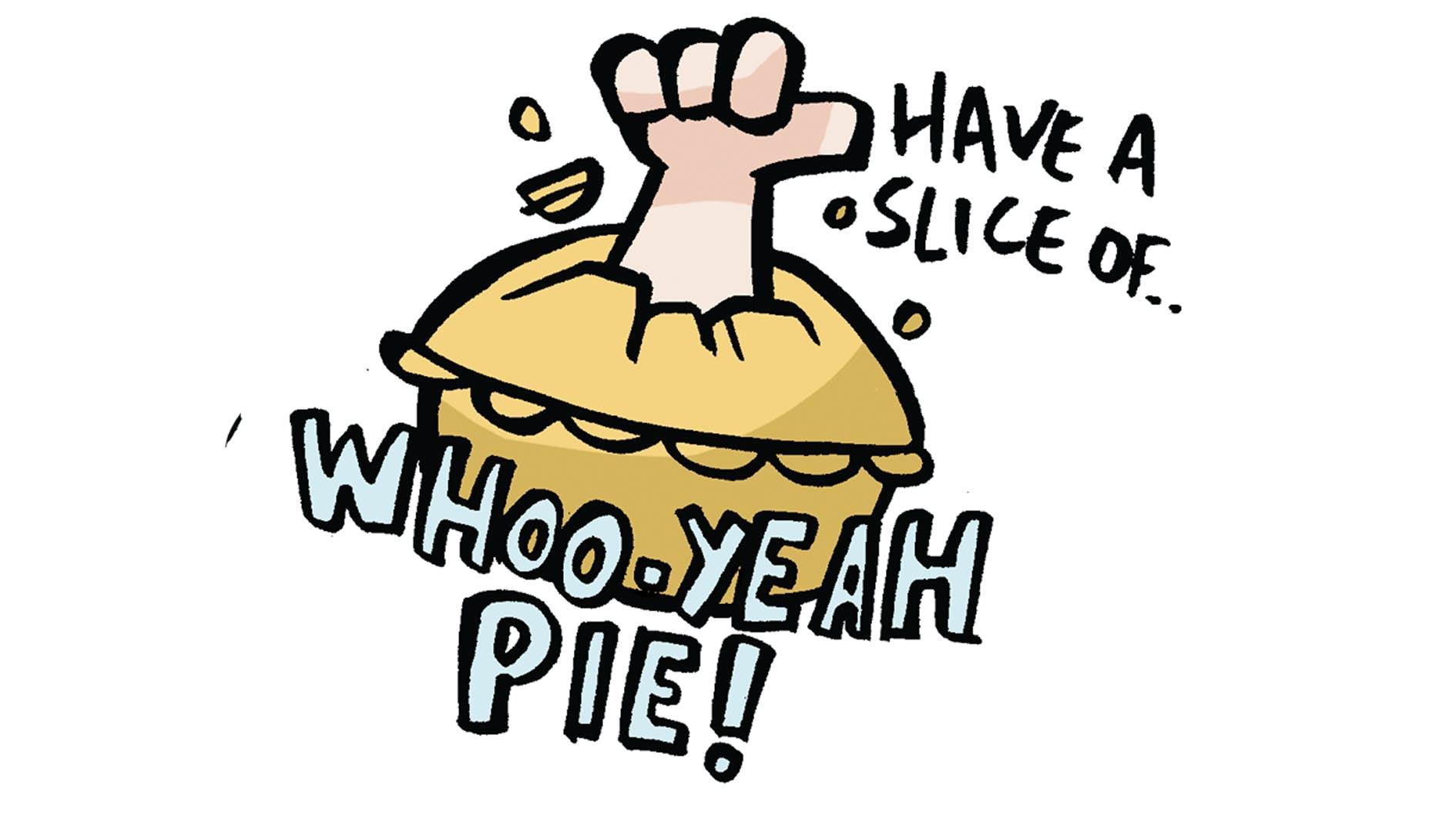 Whoo-Yeavh pie!