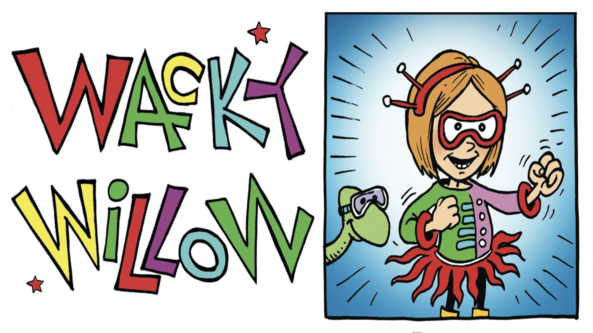Wacky Willow Make Me A Menace