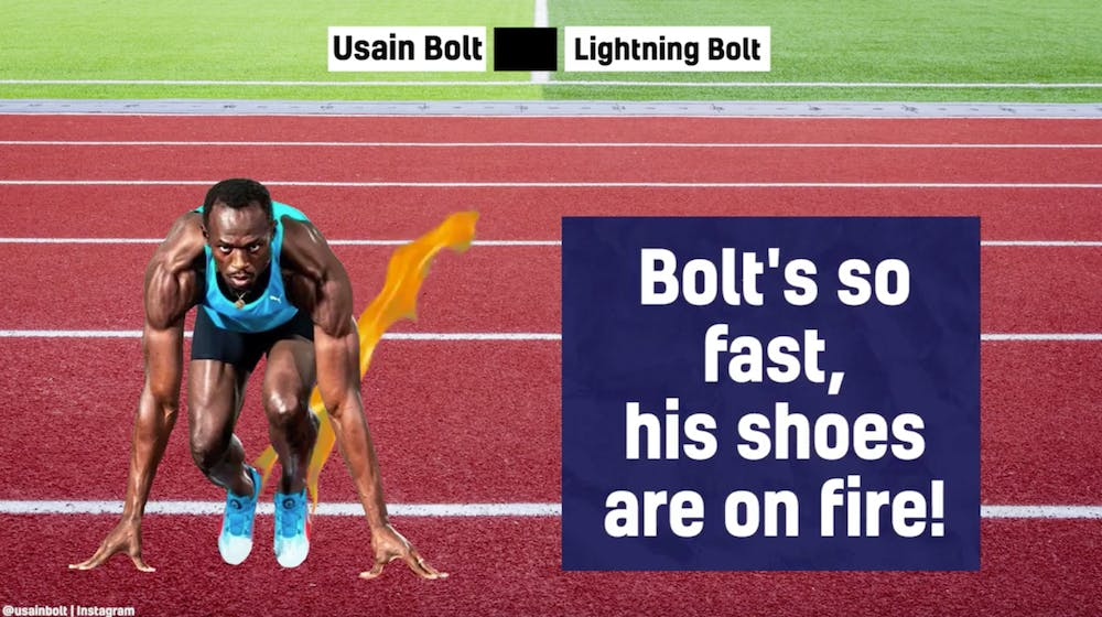 Usain Bolt is so fast, his shoes are on fire!