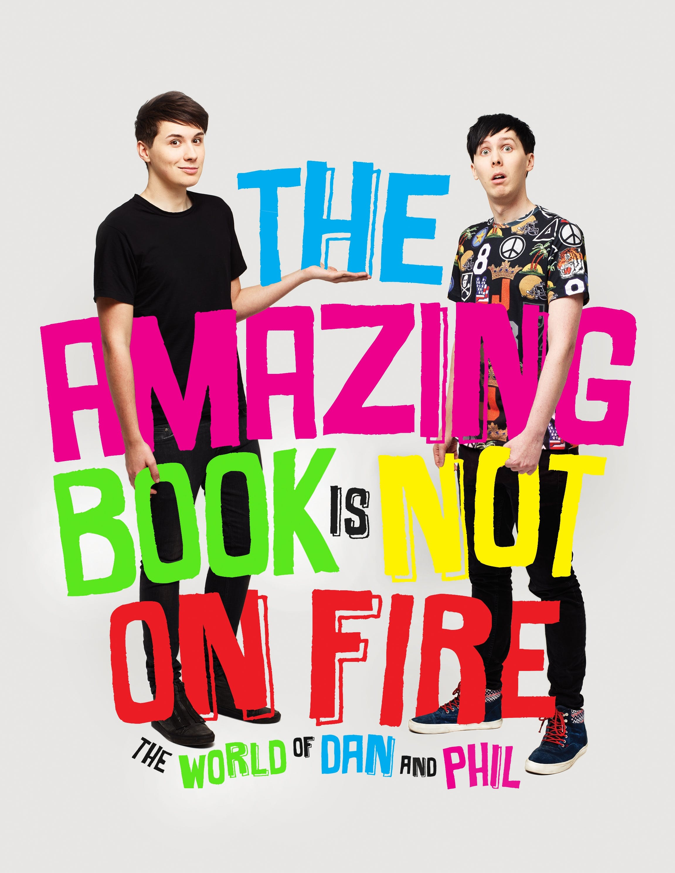 The Amazing Book is Not on Fire – Dan and Phil