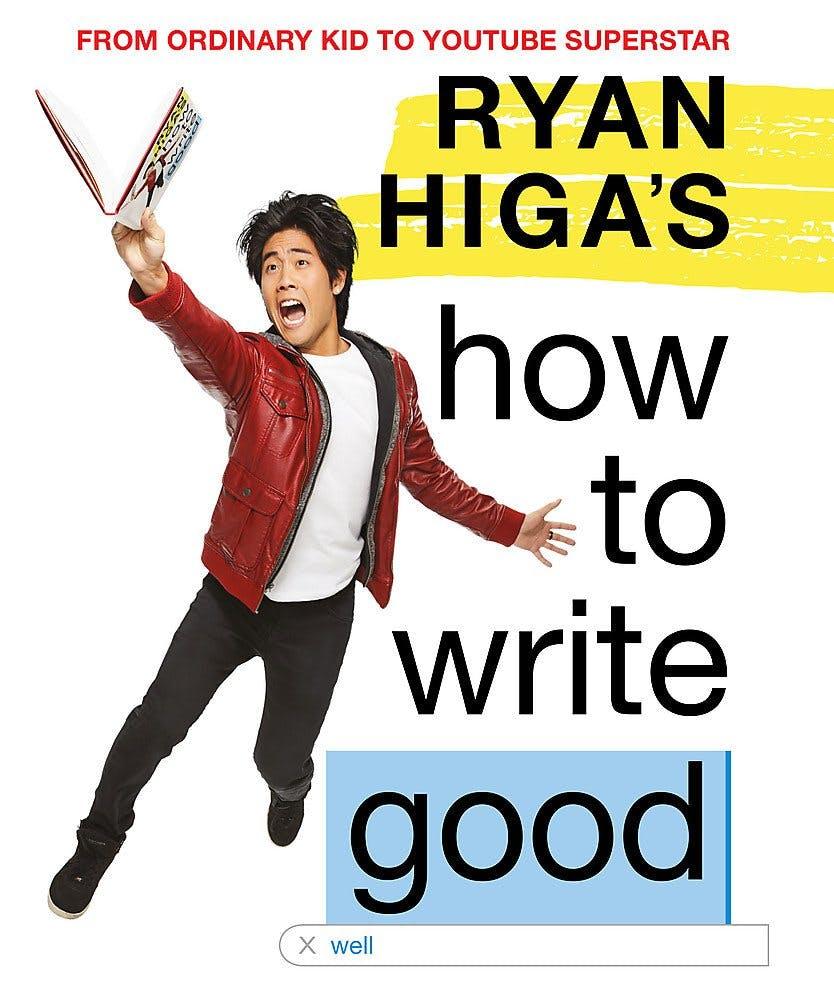 Ryan Higa's How to Write Good –Ryan Higa