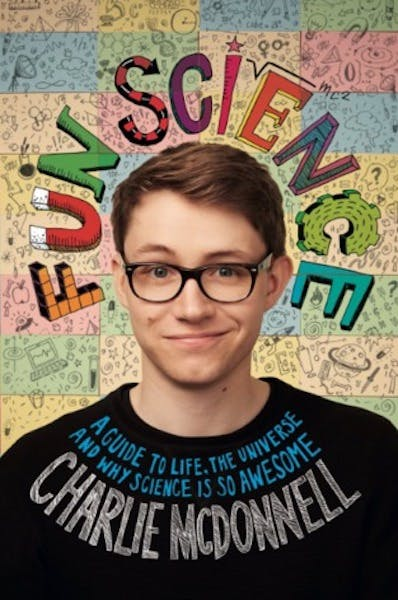 Fun Science: A Guide to Life, The Universe and Why Science is So Awesome  –Charlie McDonnell