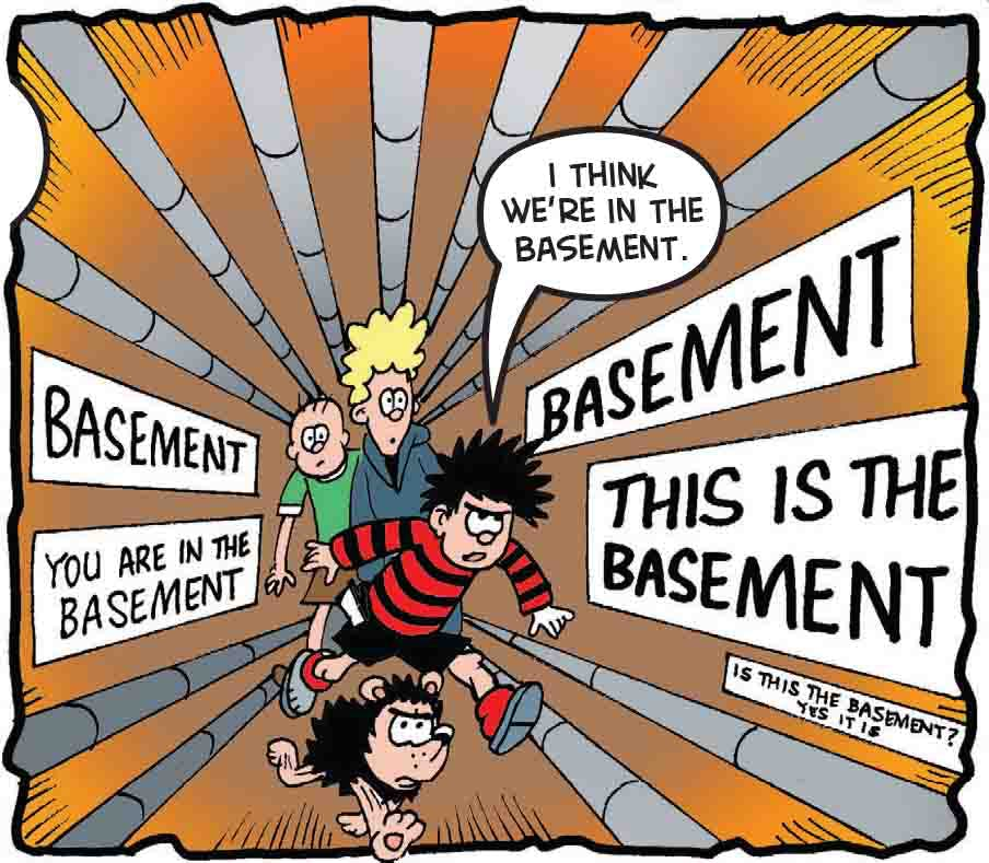 They enter the basement