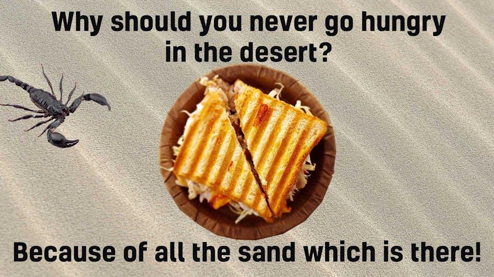 Why should you never go hungry in the desert jokes on beano desert joke forumfinder Gallery