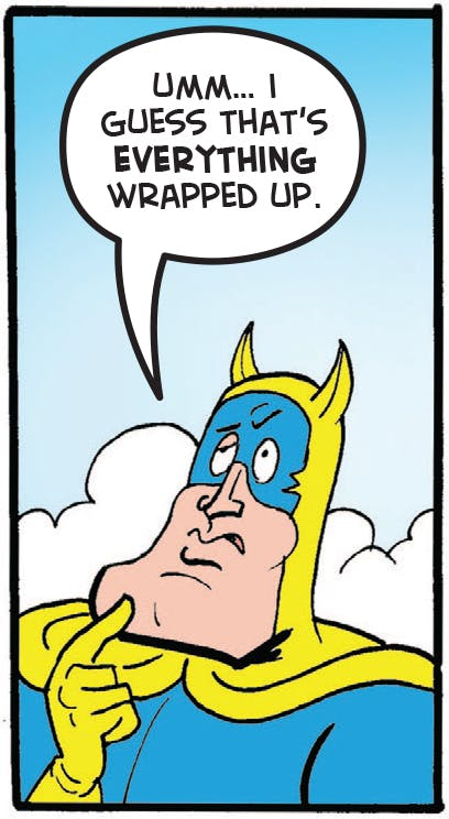 Bananaman is satisfied that's all over