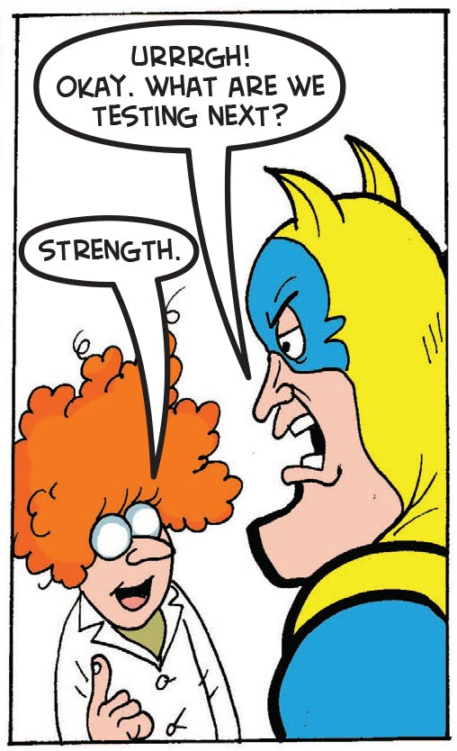 The scientist tests Bananaman's strength