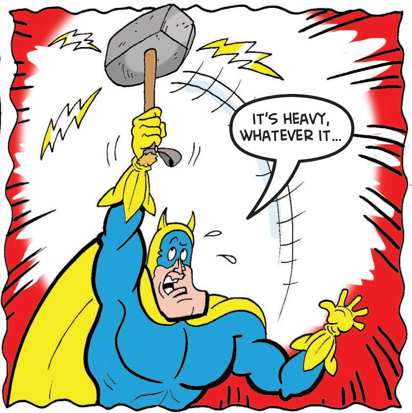 Bananaman lifts the hammer