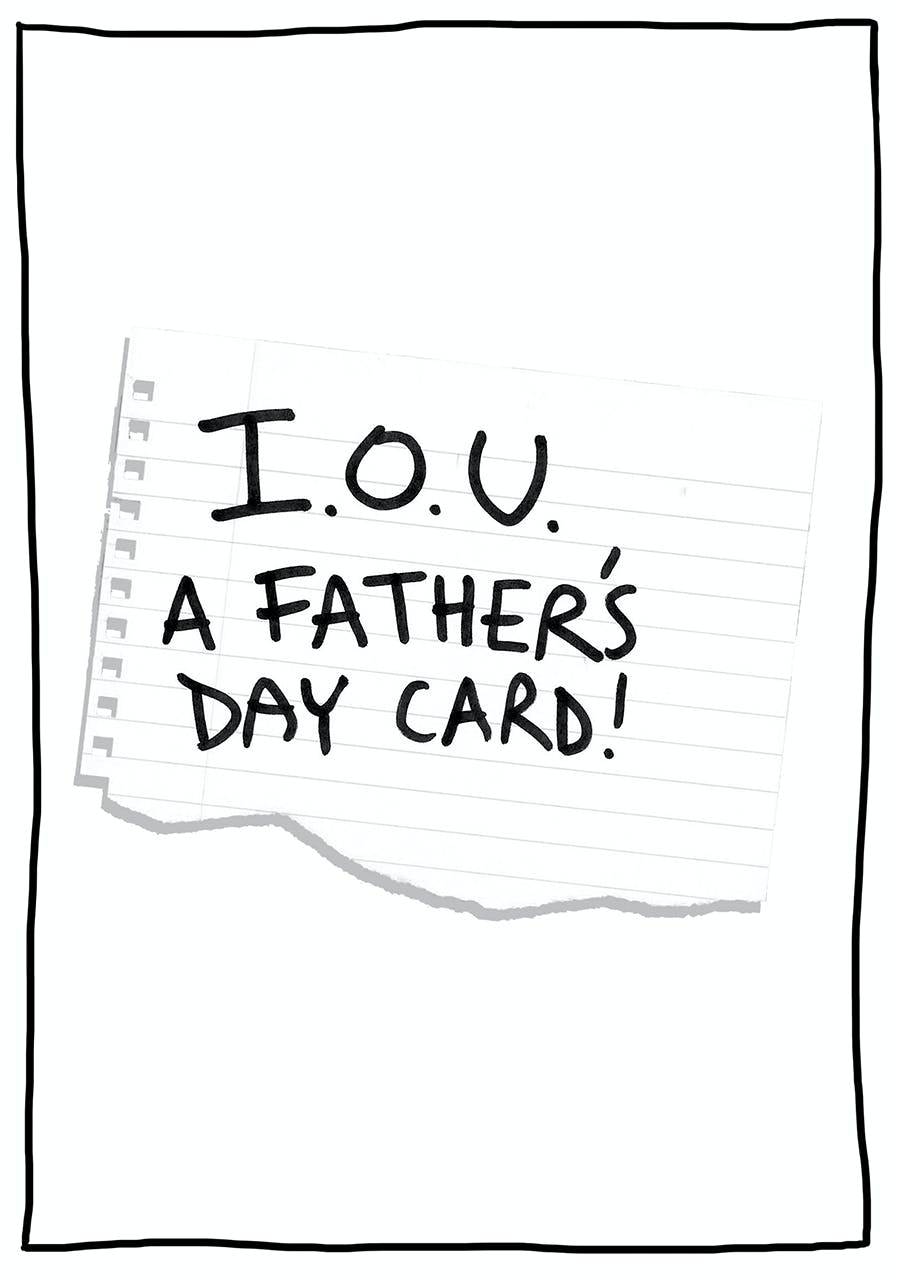 Father's Day card that reads I.O.U a father's day card - meta!