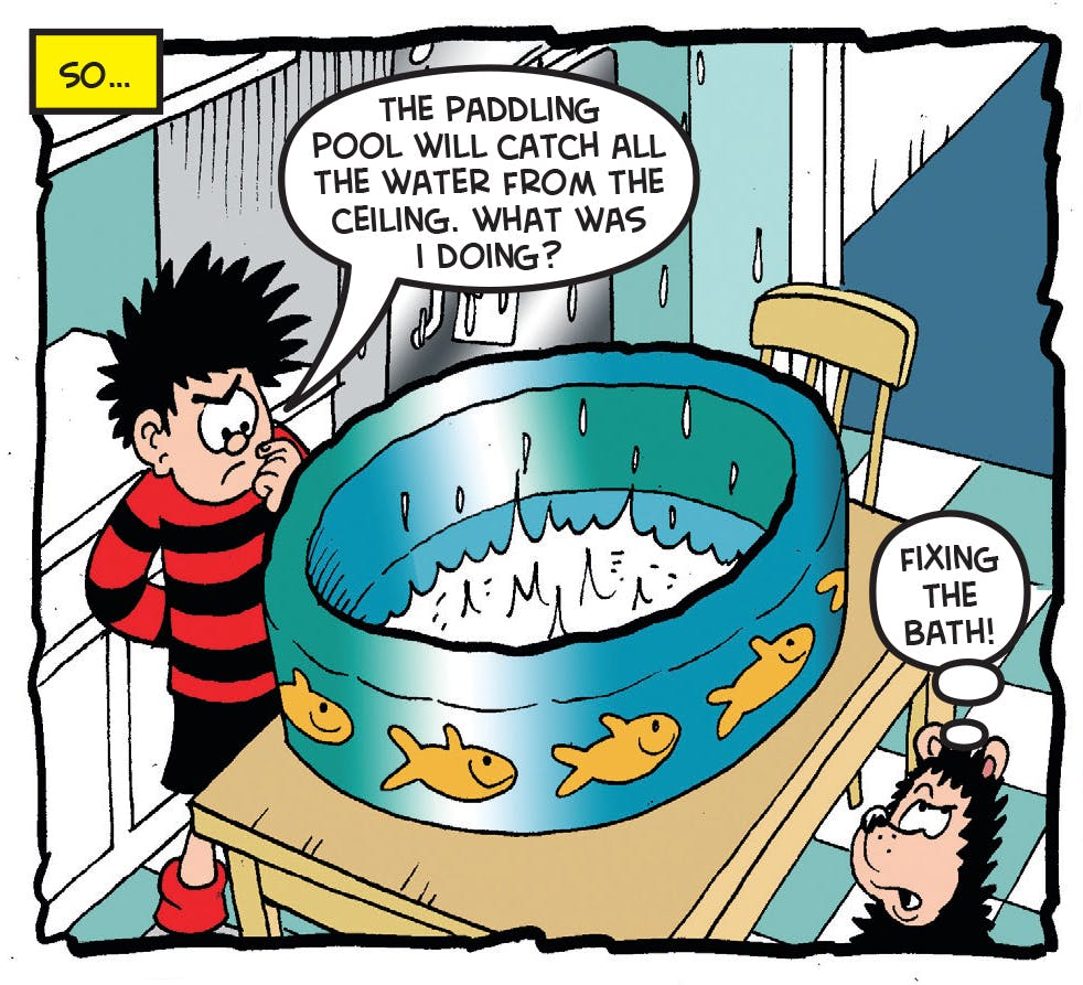 Dennis and Gnasher know how to make a bath overflow